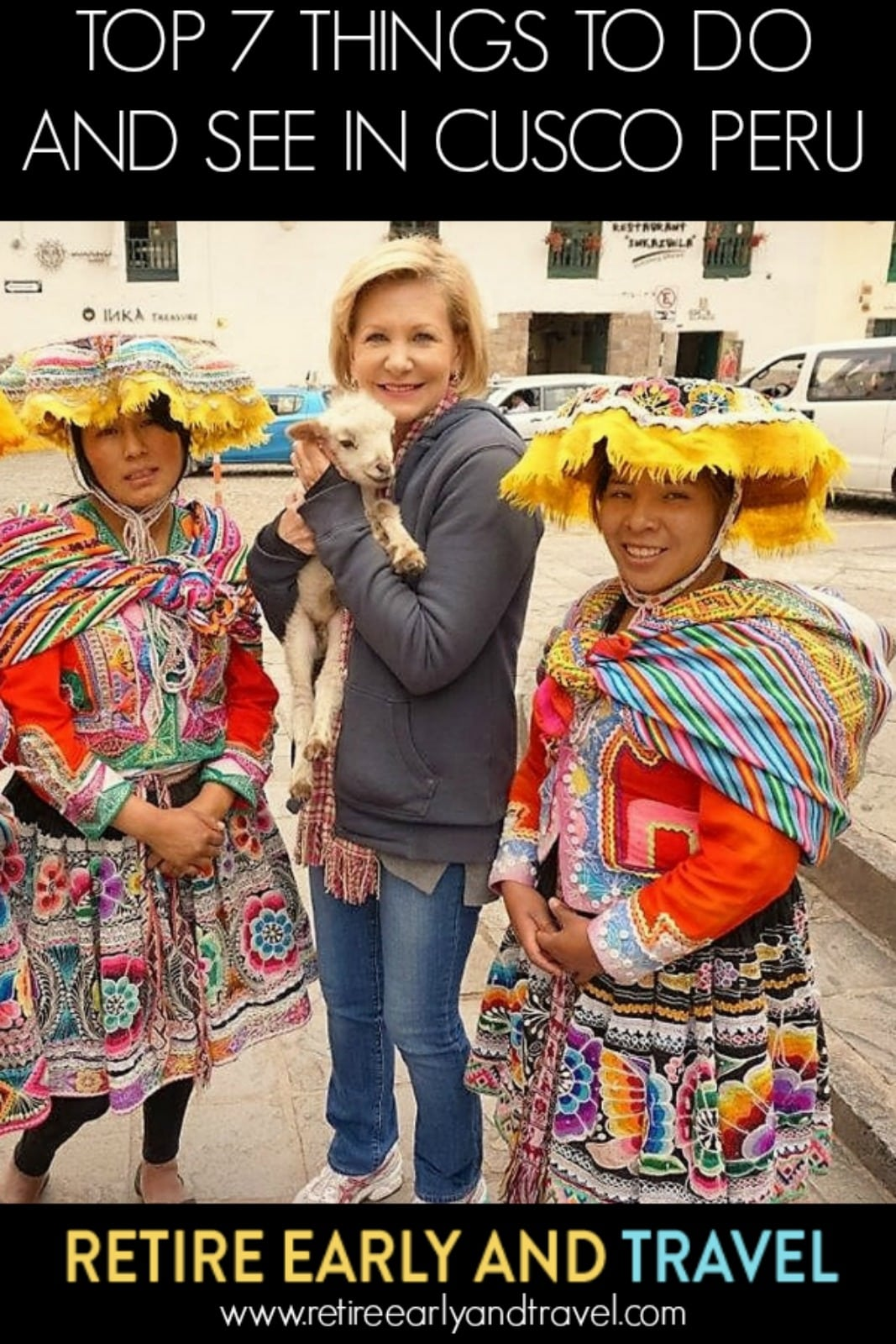 Top 7 Things to Do in Cusco Peru – Best of the Best
