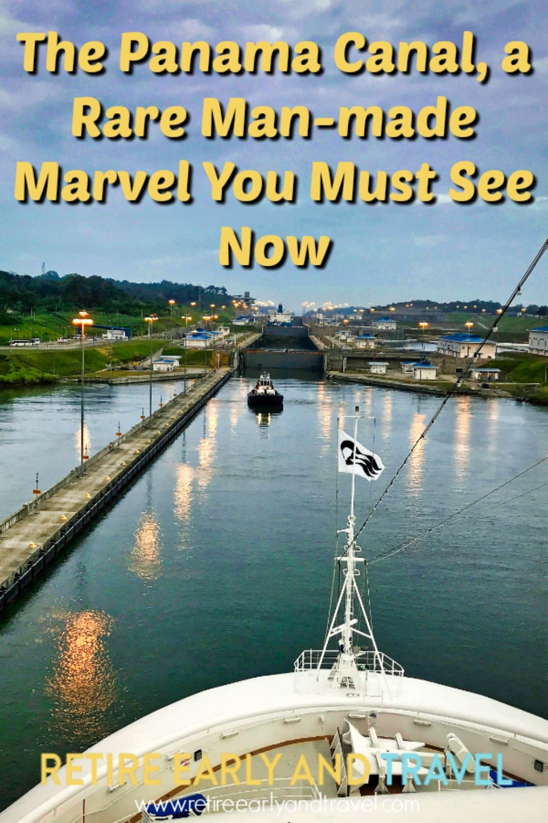 The Panama Canal, a Rare Man-made Marvel You Must See Now